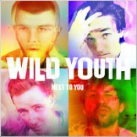 "Wild Youth - ""Next To You"""
