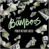 "The Bamboos - ""Power Without Greed"""