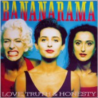 "Bananarama - ""Love, Truth & Honesty"""