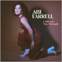 "Abi Farrell - ""I Will See You Through"""