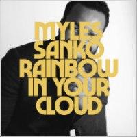 "Myles Sanko - ""Rainbow In Your Cloud"""