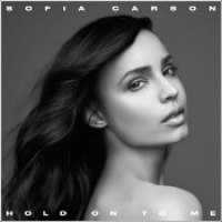 "Sofia Carson - ""Hold On To Me"""