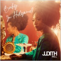 "Judith Hill - ""Baby, I'm Hollywood"""