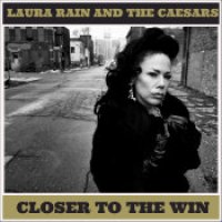 "Laura Rain & The Caesars - ""Closer To The Win"""