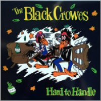 "The Black Crowes - ""Hard To Handle"""