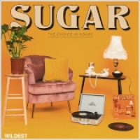 "Wildest - ""Sugar (The Choice is Yours)"""