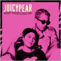"JUICYPEAR - ""Keep Your Love On"""