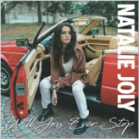 "Natalie Joly - ""Will You Ever Stop"""