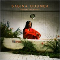 "Sabina Ddumba - ""Damn Good Woman"""