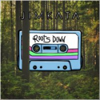 "Jimkata - ""Roots Down"""