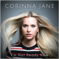"Corinna Jane - ""I'm Not Ready Now"""