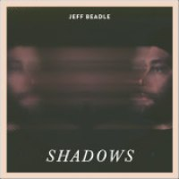 "Jeff Beadle - ""Shadows"""