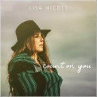 """Lisa Nicole - """"Count On You"""""""