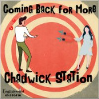 "Chadwick Station - ""Coming Back For More"""