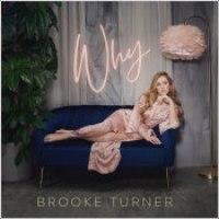 """Brooke Turner - """"Why"""""""