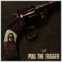 "Vella - ""Pull The Trigger"""