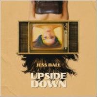 "Jess Ball - ""Upside Down"""