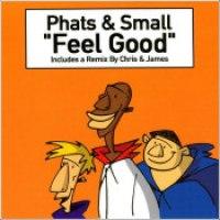 "Phats & Small - ""Feel Good"""