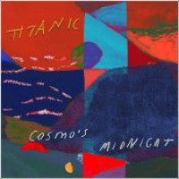 "Cosmo's Midnight - ""Titanic"""