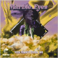 """Marble Eyes - """"You Can't Fool Me"""""""