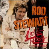 """Rod Stewart - """"Love Touch"""""""